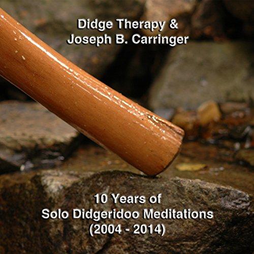 10 Years of Solo Didgeridoo Meditations (2004 - 2014)