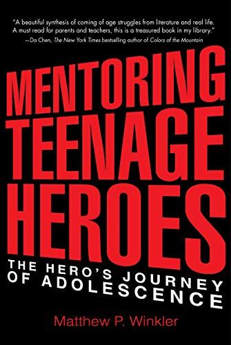 Mentoring Teenage Heroes: The Hero\'s Journey of Adolescence (English Edition)