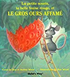 LA Petite Souris, LA Belle Fraise Rouge, Et Le Gros Ours Affame (Child's Play Library)