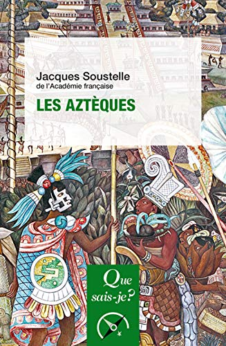 Les Aztèques (Que sais-je ?)