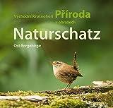 Naturschatz Osterzgebirge   Východní Krušnohorí Príroda v obrazech: Naturführer Ost-Erzgebirge, Band 4   Prírodou východního Krušnohorí, svazek 4