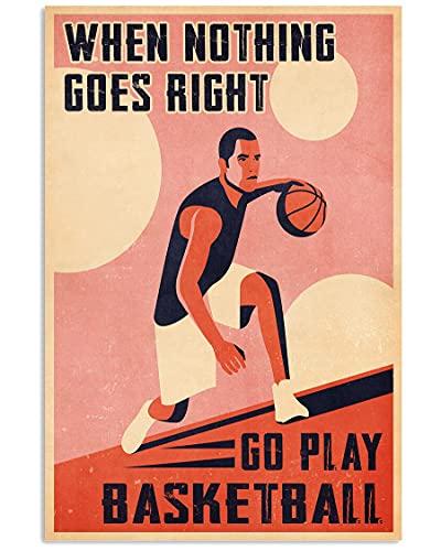 Letreros para decoración de pared con texto en inglés 'When Nothing Goes Right Go Play' Baloncesto para decoración de fondo del hogar 20 x 30 cm