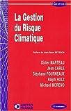La gestion du risque climatique de Didier Marteau (12 janvier 2004) Broché