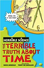 The Terrible Truth About Time (Horrible Science)