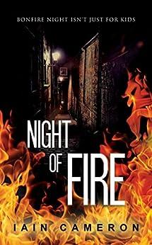 Night of Fire: (DI Angus Henderson 6) by [Iain Cameron]