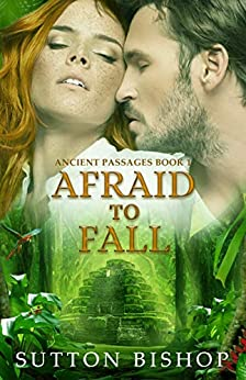 Afraid to Fall (Ancient Passages Book 1) by [Sutton Bishop]