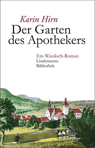 Der Garten des Apothekers: Ein Wiesloch-Roman (Lindemanns Bibliothek)