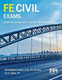 PPI FE Civil Exams ― Five Full Practice Exams With Step-By-Step Solutions