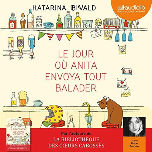 KATARINA BIVALD - LE JOUR OÙ ANITA ENVOYA TOUT BALADER [2016] [MP3 160KBPS]