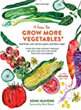 How to Grow More Vegetables, Ninth Edition - (and Fruits, Nuts, Berries, Grains, and Other Crops) Than You Ever Thought Possible on Less Land with Less Water Than You Can Imagine