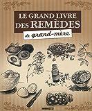 Le grand livre des remèdes de grand-mère
