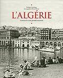 L'Algerie à travers la carte postale ancienne de Philippe Lamarque (21 mai 2015) Broché - 21/05/2015