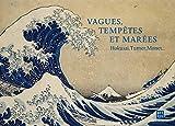 Vagues, tempêtes et marées - Hokusaï, Turner, Monet...