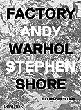 Factory - Andy Warhol. Stephen Shore: Deutsche Ausgabe