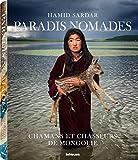 Paradis nomades - Chamanes et chasseurs de Mongolie