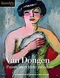 Van Dongen - Fauve, anarchiste, mondain