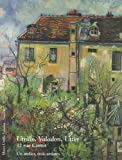Utrillo, Valadon, Utter - 12 rue Cortot : un atelier, trois artistes
