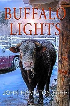 Buffalo Lights: Maryland to New Mexico by [John Hamilton Farr]