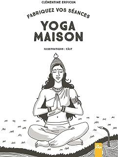 Fabriquez vos séances de yoga maison