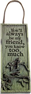 Driftwood Slim Plaques-You'll Always be My Friend…