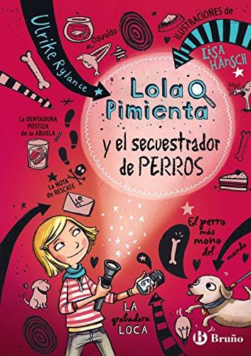 Lola Pimienta, 1. Lola Pimienta y el secuestrador de perros (Castellano - A PARTIR DE 8 AÑOS - PERSONAJES - Lola Pimienta)