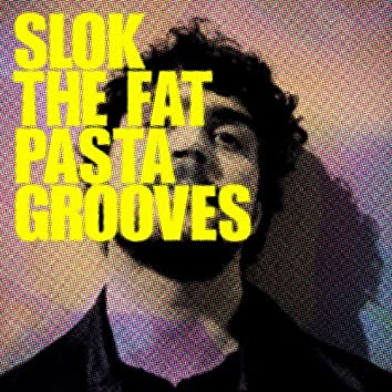The Fat Pasta Grooves