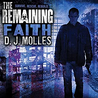 The Remaining: Faith     A Novella              Written by:                                                                                                                                 D.J. Molles                               Narrated by:                                                                                                                                 Christian Rummel                      Length: 2 hrs and 4 mins     4 ratings     Overall 4.3