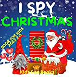 I Spy Christmas Book For Kids Ages 2-5: 54 Pages Of Colored Illustrated Pictures- Guessing Game For Toddlers,...