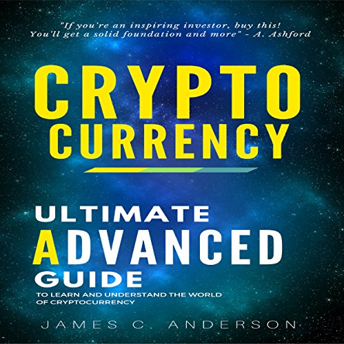 Cryptocurrency: Advanced Strategies and Techniques to Learn and Understand the World of Cryptocurrency audiobook cover art