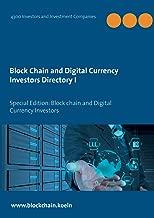 Block Chain and Digital Currency Investors Directory: Special Edition: Block chain and Digital Currency Investors