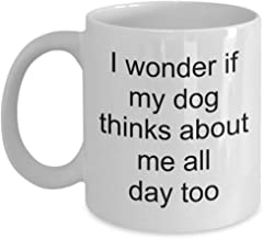 Funny Dog Lover Coffee Mug – Great Dog Owner Gifts Idea - Coffee Cup for Dog Mom and Dog Dad - Dog Lover Gift for Birthday, Valentines Day or Christmas - Pet Day Gift
