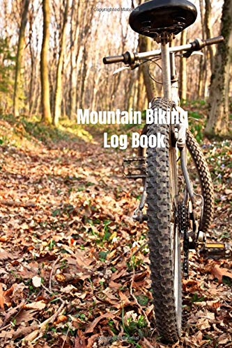 Mountain Biking Log Book: mountain biking books for girls, boys and more. mountain biking books and adventures. mountain bike in the forest mountain biking gear, bicycle notepad.