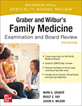 Graber and Wilbur's Family Medicine Examination and Board Review, Fifth Edition (Family Practice Examination and Board Review) PDF