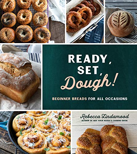 Compare Textbook Prices for Ready, Set, Dough!: Beginner Breads for All Occasions  ISBN 9781624149047 by Lindamood, Rebecca