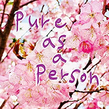 Pure as a person