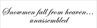 Snowmen fall from heaven unassembled....Snow Winter Wall Quote Words Sayings Removable Lettering 6
