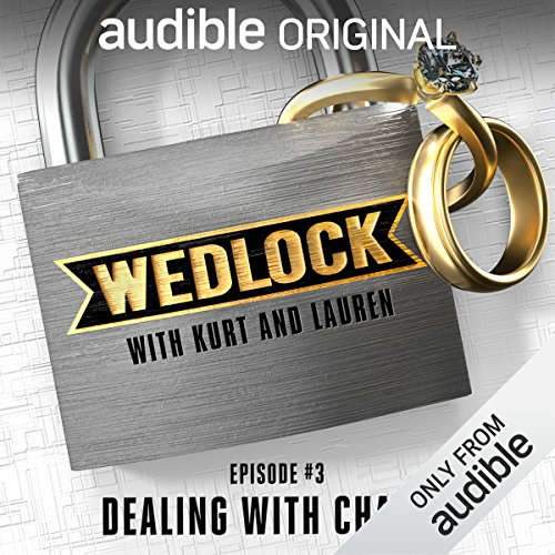 Ep. 3: Dealing with Change (Wedlock with Kurt and Lauren) audiobook cover art