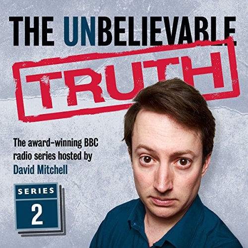 The Unbelievable Truth, Series 2                   By:                                                                                                                                 Jon Naismith,                                                                                        Graeme Garden                               Narrated by:                                                                                                                                 David Mitchell                      Length: 2 hrs and 48 mins     102 ratings     Overall 4.9