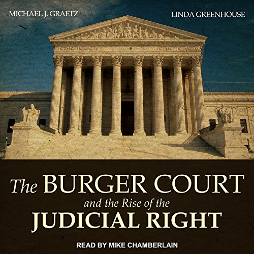 The Burger Court and the Rise of the Judicial Right audiobook cover art