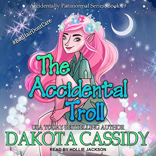The Accidental Troll Audiobook By Dakota Cassidy cover art