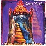 Arthurian Dream Suite by Davis, Roger (2003-10-21)