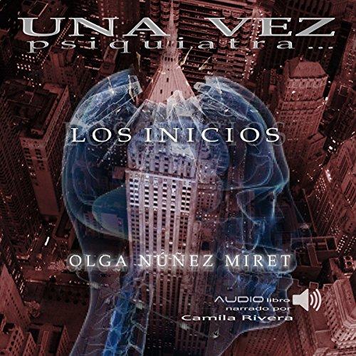 Una vez psiquiatra...Los Origenes audiobook cover art