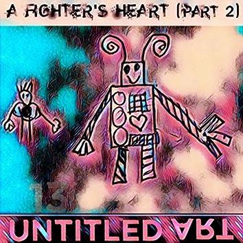 A Fighter's Heart, Pt. 2