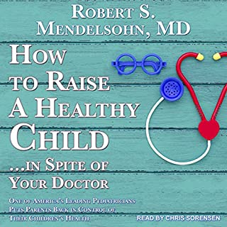 How to Raise a Healthy Child...in Spite of Your Doctor cover art