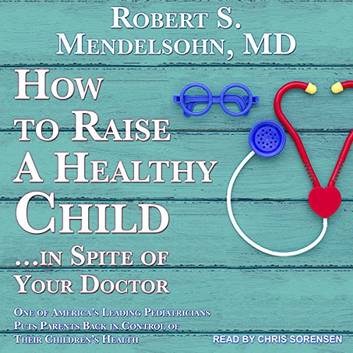 How to Raise a Healthy Child...in Spite of Your Doctor Titelbild