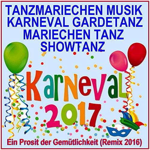 Karneval 2017 Tanzmariechen Musik, Gardetanz, Mariechentanz, Showtanz, (Ein Prosit der Gemütlichkeit Remix 2016)