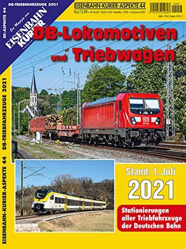 DB-Lokomotiven und Triebwagen - Stand 1. Juli 2021: Stationierungen aller Triebfahrzeuge der Deutschen Bahn: 44