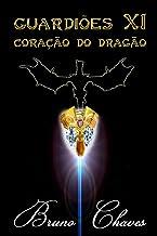 Guardiões XI: Coração do Dragão (Portuguese Edition)