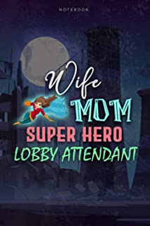 Lined Notebook Journal Wife Mom Super Hero Lobby Attendant Job Title Working Cover, Mother's Day, Women's Day Gift: Prett...