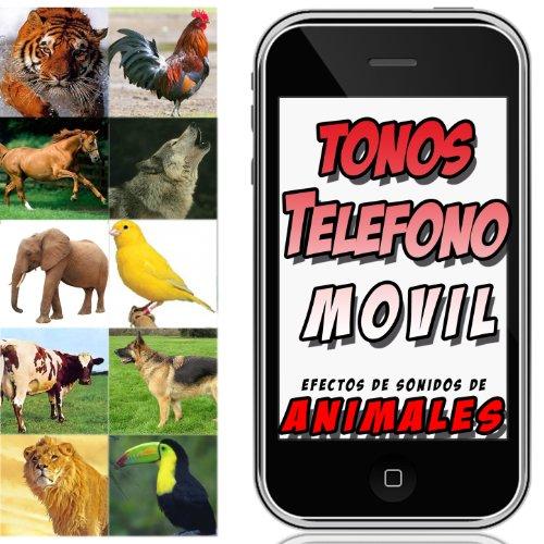 Efectos de Sonidos de Animales. Tonos Teléfono Movil
